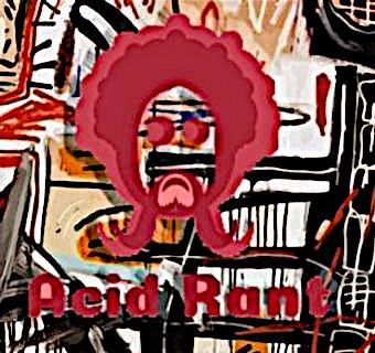 acid rant