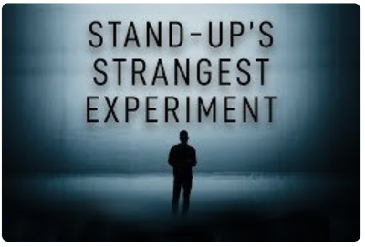Stand-ups strangest experiment